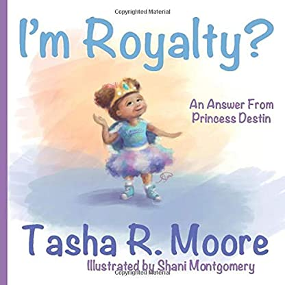 I'm Royalty?: An Answer From Princess Destin