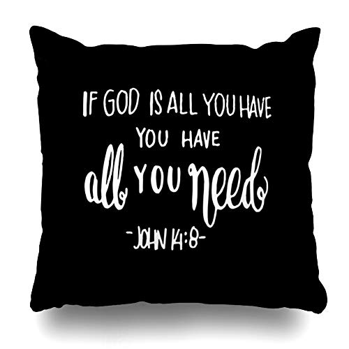 Ahawoso Throw Pillow Cover Tote Need God All You Have Abstract Faithful Believe Bible Black White Christ Design Home Decor Pillow Case Square Size 18 x 18 Inches Zippered Pillowcase (Black And White Bible)