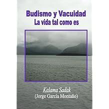 Budismo y Vacuidad: La vida tal como es