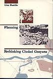 Planning : Rethinking Ciudad Guayana, Peattie, Lisa R., 0472080695