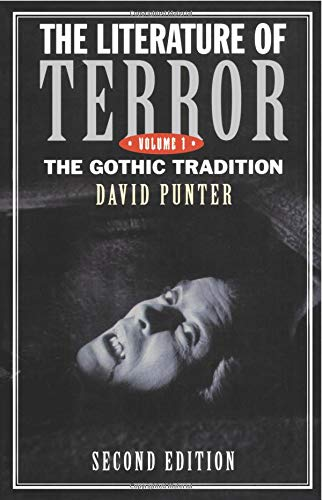 The Literature of Terror: A History of Gothic Fictions from 1765 to the Present Day, Vol. 1: The Gothic Tradition