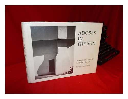 Adobes in the Sun: Portraits of a Tranquil Era. Photographs by Morley Baer. Text by Augusta Fink with Amelie Elkinton. (California Augusta)