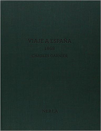 Viaje a España 1868. Charles Garnier (2 vol.): Amazon.es: Gerard-Powell, Véronique, Marías Franco, Fernando: Libros