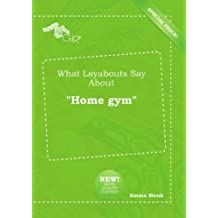 "What Layabouts Say About ""Home gym"""