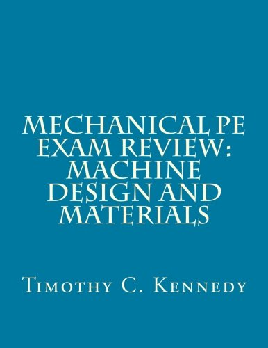 Mechanical PE Exam Review: Machine Design and Materials: Mechanical Engineering PE Exam Prep (Design Machine)