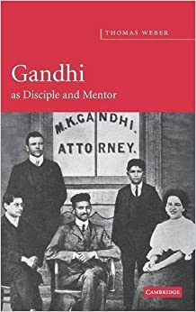 Book Gandhi as Disciple and Mentor by Thomas Weber (2005-01-10)