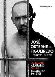 José Osterne de Figueiredo: Um Grande Azarado ou um Assassino em Série?
