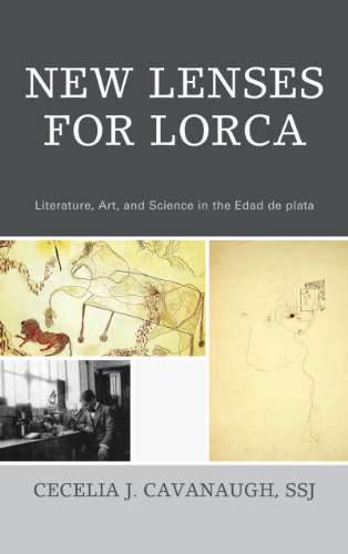 New Lenses For Lorca: Literature, Art, & Science in the Edad de plata