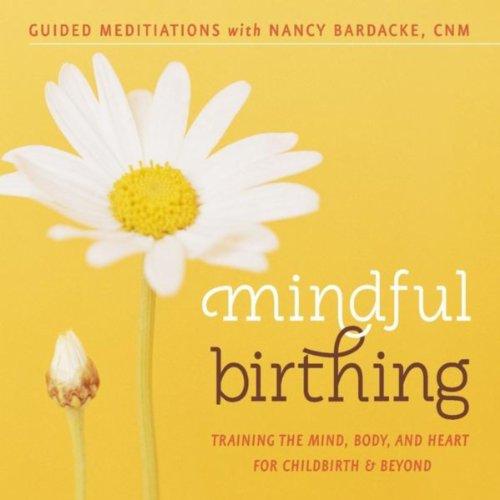 Mindful Birthing: Training the...