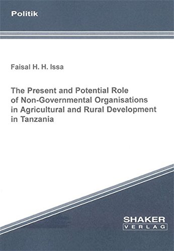 The Present and Potential Role of Non-governmental Organisations in Agricultural and Rural Development in Tanzania