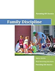 Family Discipline (Successful Parenting Solutions Book 10)