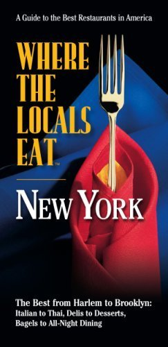 Where the Locals Eat: New York (Where the Locals Eat: A Guide to the Best Restaurants in America) by Magellan Press - Shopping Nyc Malls In Best