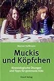 Muckis und Köpfchen: Kinesiologische Übungen und Tipps für gestresste Kids