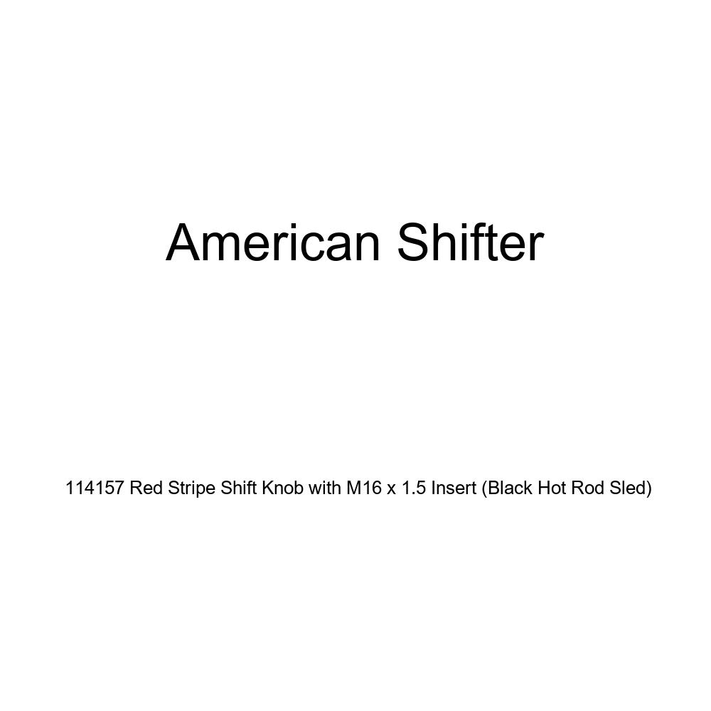 American Shifter 114157 Red Stripe Shift Knob with M16 x 1.5 Insert Black Hot Rod Sled