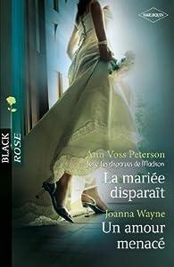 La mariée disparaît - Un amour menacé par Ann  Voss Peterson