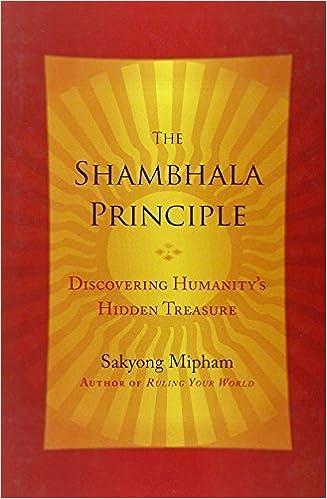 Book The Shambhala Principle: Discovering Humanity's Hidden Treasure by Sakyong Mipham (2013-05-07)
