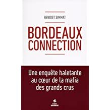 Bordeaux connection (Documents) (French Edition)