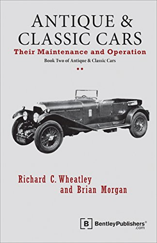 Antique and Classic Cars: Their Maintenance and Operation