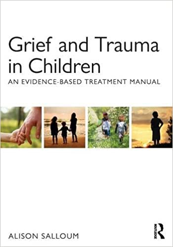 Grief and Trauma in Children: An Evidence-Based Treatment Manual ...