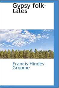 gypsie folk tales francis hindes groome pdf free