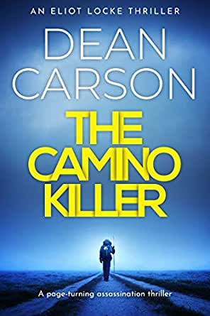 The Camino Killer: A page-turning assassination thriller ...