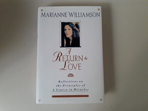 A Return to Love: Reflections on the Principles of a Course in Miracles -  Marianne Williamson, Hardcover