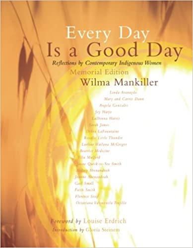 Reflections By Contemporary Indigenous Women Every Day is a Good Day Memorial edition