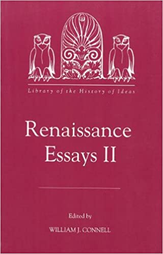 Renaissance Essays II (Library of the History of Ideas) (Vol 2 ...