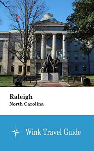Raleigh (North Carolina) - Wink Travel Guide