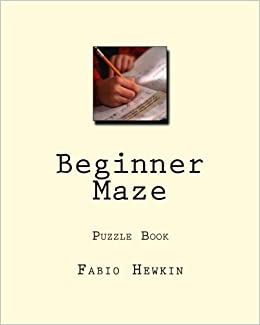 Beginner Maze 40 Easy To Solve Fun Maze Puzzles Puzzle Book