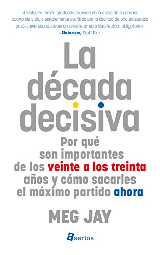 Amazon la dcada decisiva spanish edition ebook meg jay la dcada decisiva spanish edition by jay meg fandeluxe Image collections