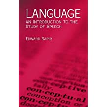 Language: An Introduction to the Study of Speech (Dover Language Guides)