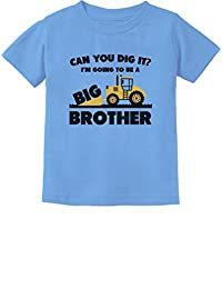 Going to Be Big Brother Tractor Bulldozer Boys Toddler Infant Kids T-Shirt