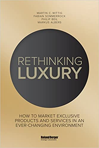 Amazon Blick in Buch Downloader Rethinking Luxury: How to Market Exclusive Products in an Ever-Changing Environment PDF ePub iBook by Fabian Sommerrock,Markus Albers
