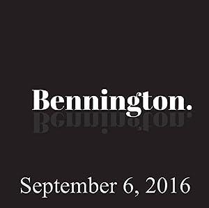Bennington Archive, September 6, 2016 Radio/TV Program
