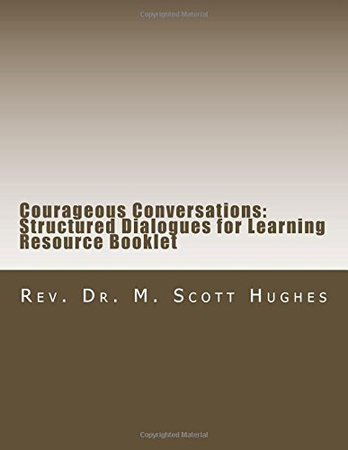 Courageous Conversations: Structured Dialogues for Learning: Resource Booklet