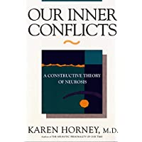 Our Inner Conflicts a Constructive Theory of Neurosis
