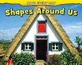 Shapes Around Us, Daniel Nunn, 1432957325