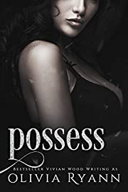 Possess: A Dark Captive Romance (Protect Book 3)