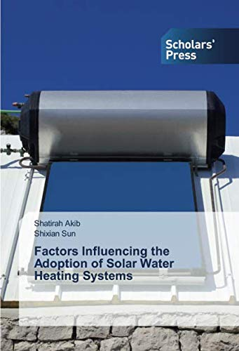 Factors Influencing the Adoption of Solar Water Heating Systems