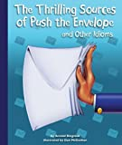 The Thrilling Sources of Push the Envelope and Other Idioms, Arnold Ringstad, 161473237X