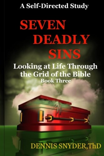 Download Seven Deadly Sins (Looking at Life Through the Grid of the Bible) (Volume 3) pdf epub