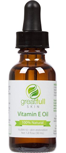 Vitamin E Oil By GreatFull Skin, 100% Natural - Best Way to Treat Dry Skin, Scars, Stretch Marks - 10000 IU, 1 Ounce