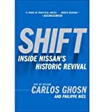 [(Shift: Inside Nissan's Historic Revival )] [Author: Carlos Ghosn] [Jul-2006]
