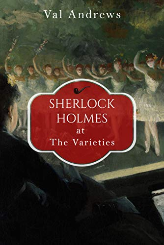 Sherlock Holmes at the Varieties (The Sherlock Mysteries Book 14) (Fireplace Media Table With)