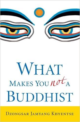 Dzongsar Jamyang Khyentse - What Makes You Not a Buddhist