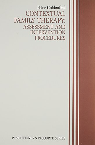 Contextual Family Therapy: Assessment and Intervention Procedures (Practitioner's Resource Series)