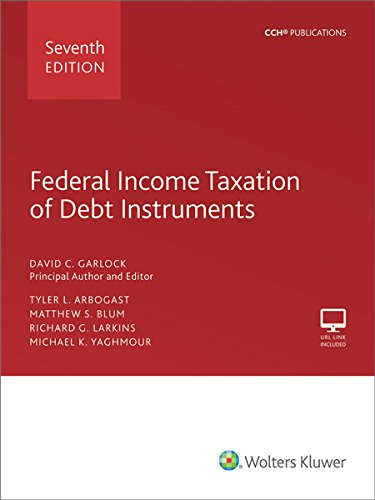 Federal Income Taxation of Debt Instruments - 7th Edition (Debt Instruments)