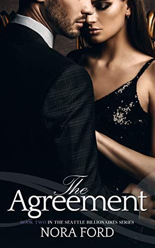 The Agreement: Book two in the Seattle Billionaires ()
