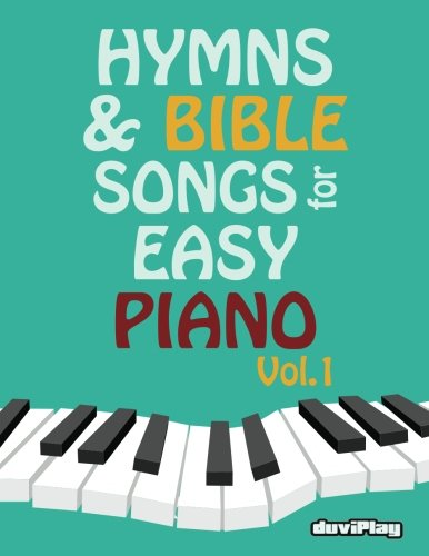 Hymns & Bible Songs for Easy Piano. Vol 1. (Volume 1)